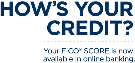Your FICO Score is Now Available in Online Banking